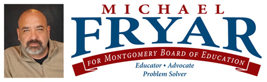 Michael Fryar for Montgomery Board of Education